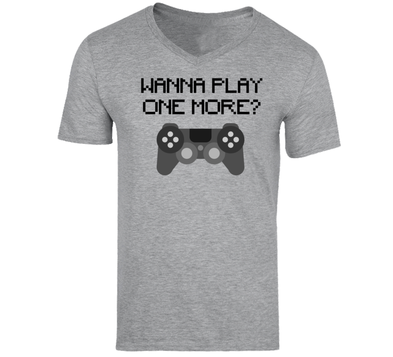 Wanna Play One More Ps5 Chel Gaming T Shirt