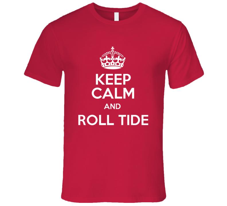 Keep Calm And Roll Tide Alabama Football T Shirt