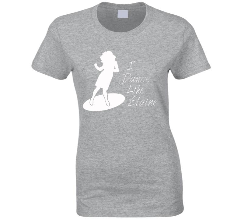 I Dance Like Elaine Funny Seinfeld T Shirt