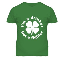 I'm a Drinker Not a Fighter St. Patrick's Day Popular T Shirt