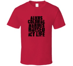 Aliens Colonial Marines Ruined My Life T Shirt