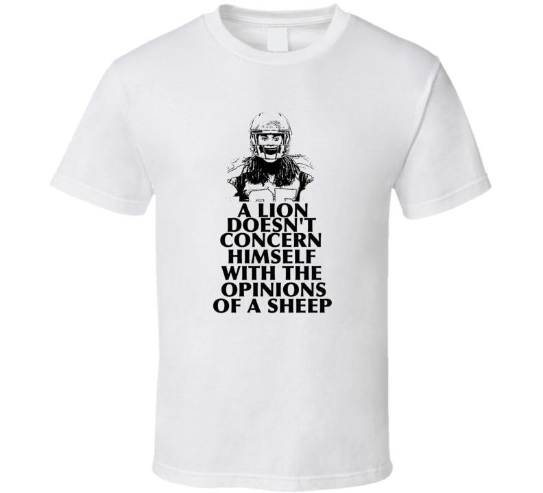 Richard Sherman A Lion Doesn't Concern Himself with the Opinions of a Sheep T Shirt