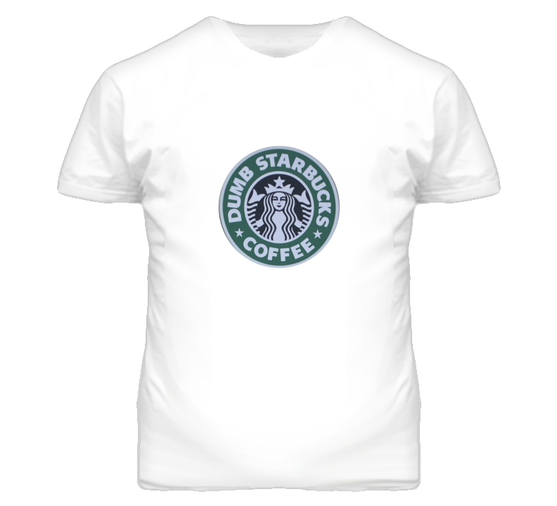 Dumb Starbucks Parody T Shirt