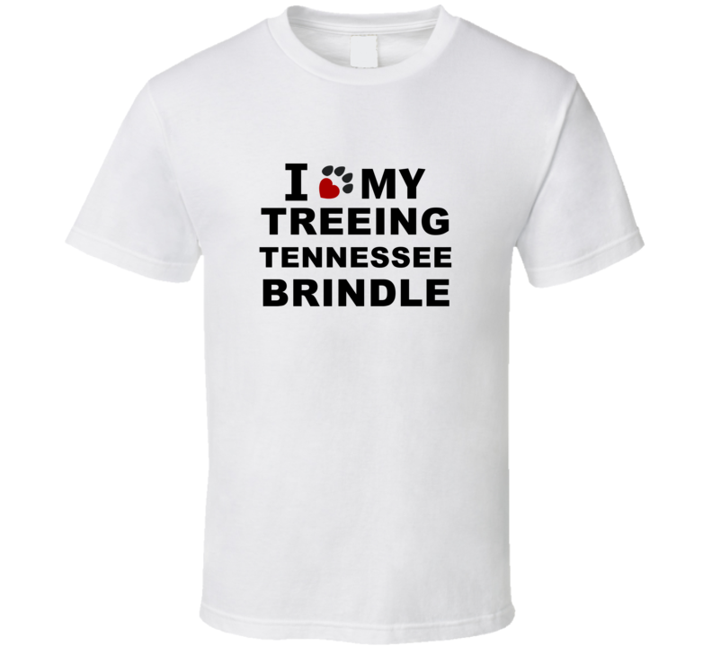 I Heart Love My Treeing Tennessee Brindle Dog T Shirt