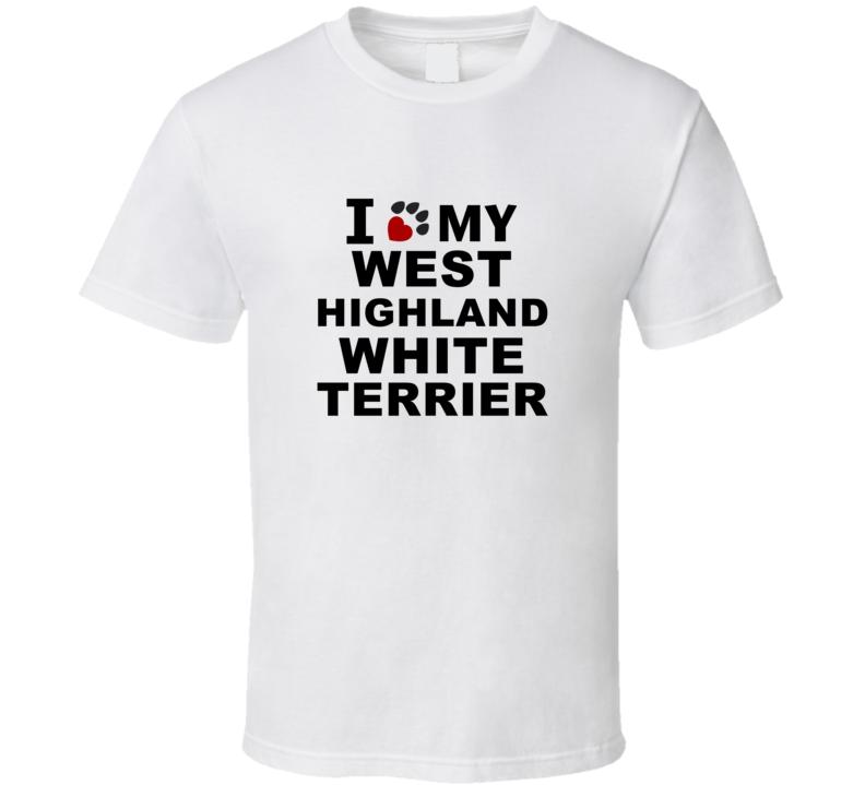 I Heart Love My West Highland White Terrier Dog T Shirt