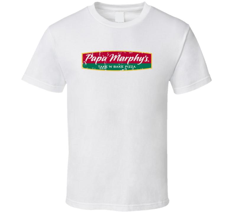 Papa Murphys Take N Bake pizza Fast Food Restaurant Distressed Look T Shirt