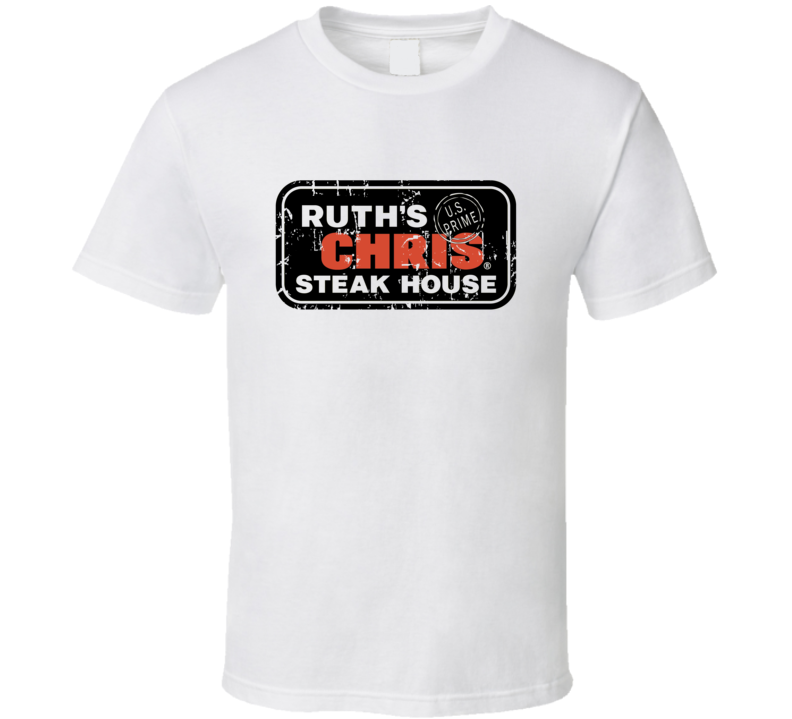 Ruths Chris Steak House Fast Food Restaurant Distressed Look T Shirt