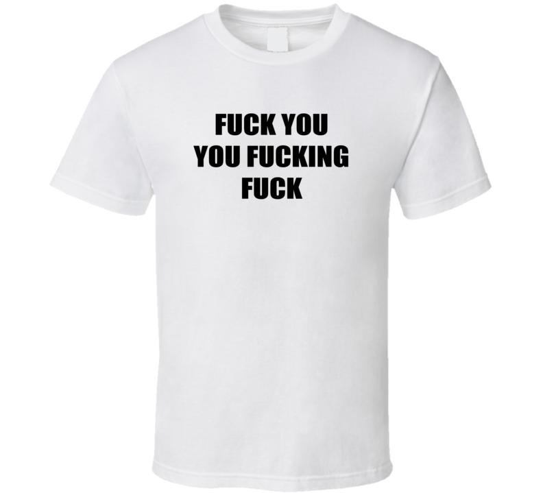 Fuck You You Fucking Fuck Funny Lip Gallager Shameless T Shirt