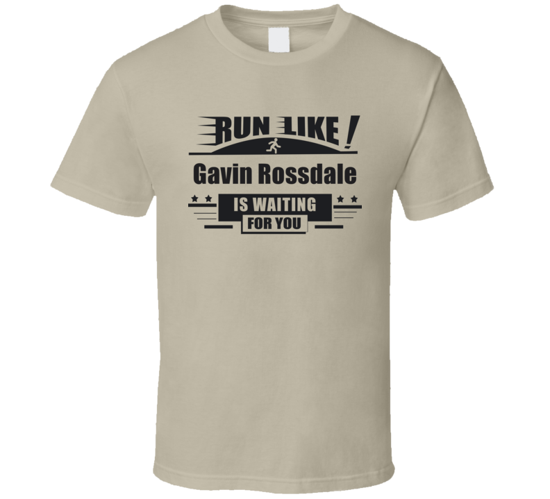 Run Like Gavin Rossdale Is Waiting For You Funny  T Shirt