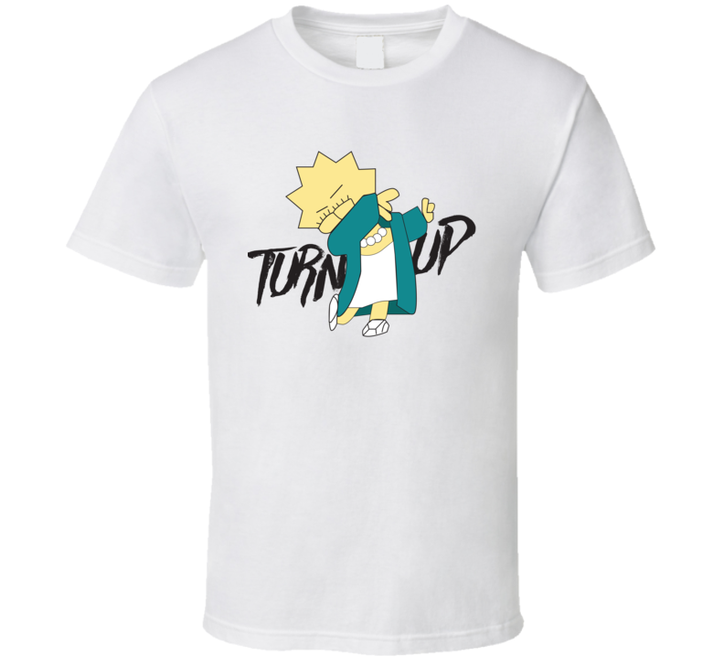 Turn Up Lisa Simpson Parody Funny White T Shirt