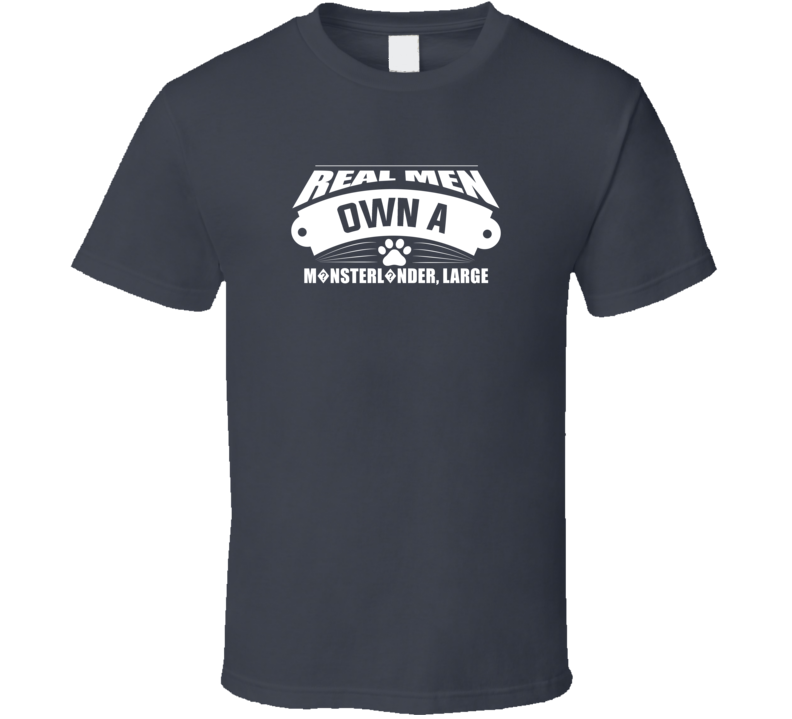 Real Men Own A M?nsterl?nder, Large Dark Color T Shirt