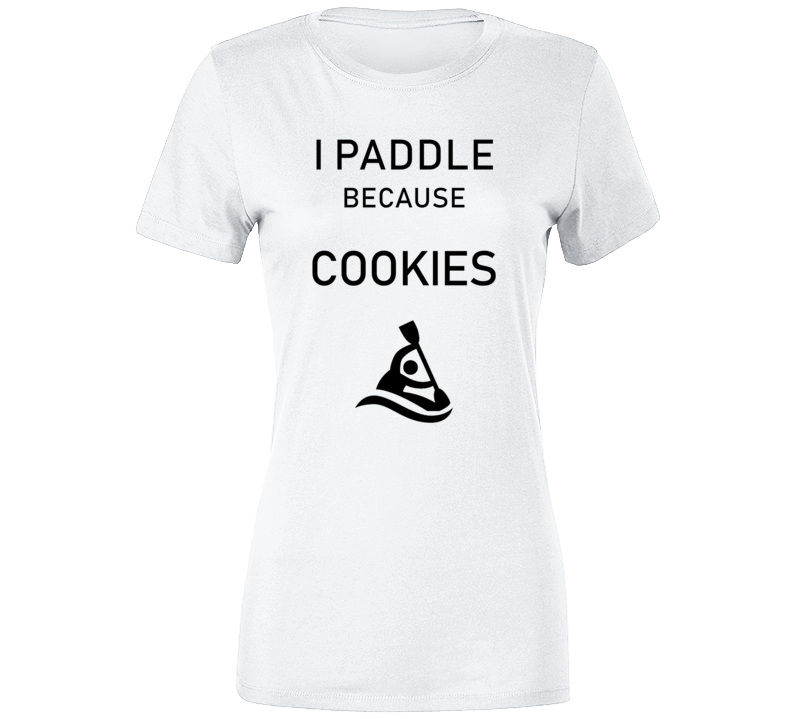 I Paddle Because Cookies Funny Exercise Workout T Shirt