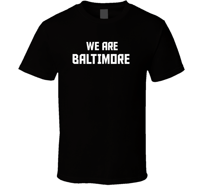 We Are Baltimore Maryland Pride Usa State T Shirt