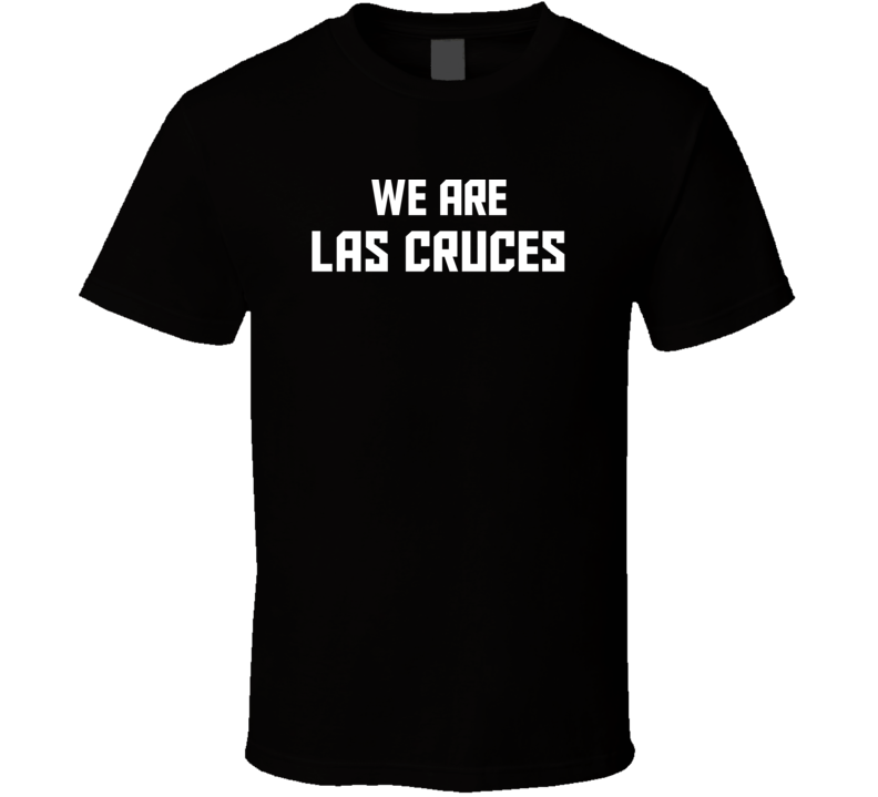 We Are Las Cruces New Mexico Pride Usa State T Shirt