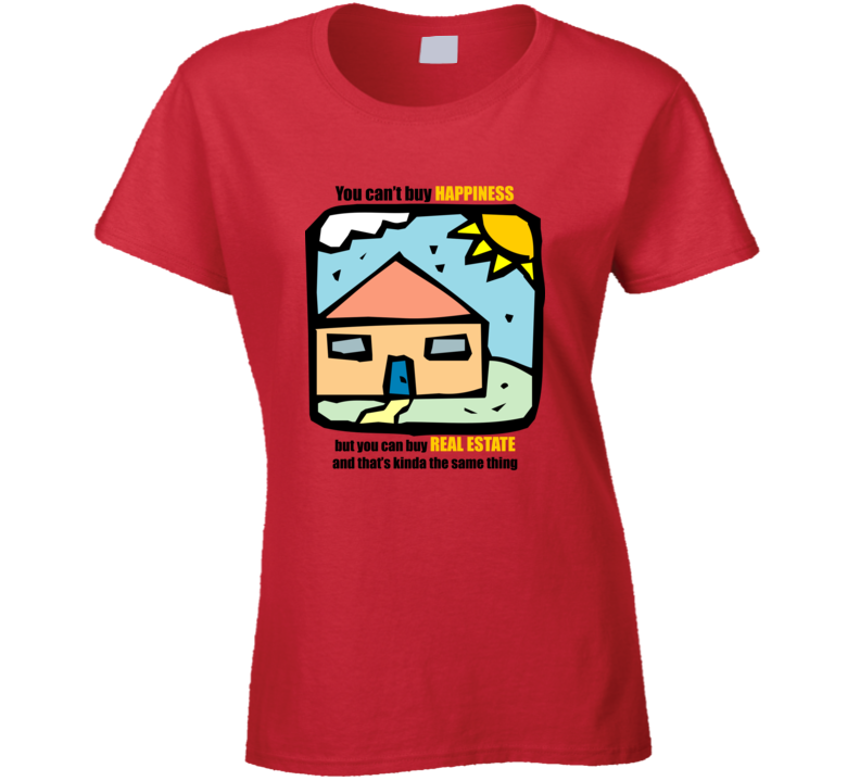 Real Estate Happiness T Shirt