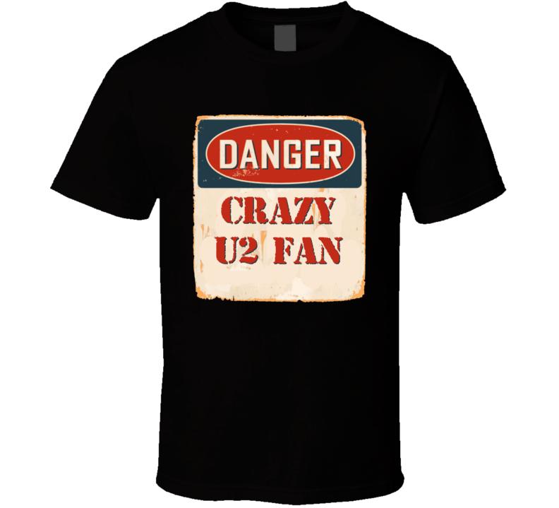 Crazy U2 Fan Music Artist Vintage Sign T Shirt
