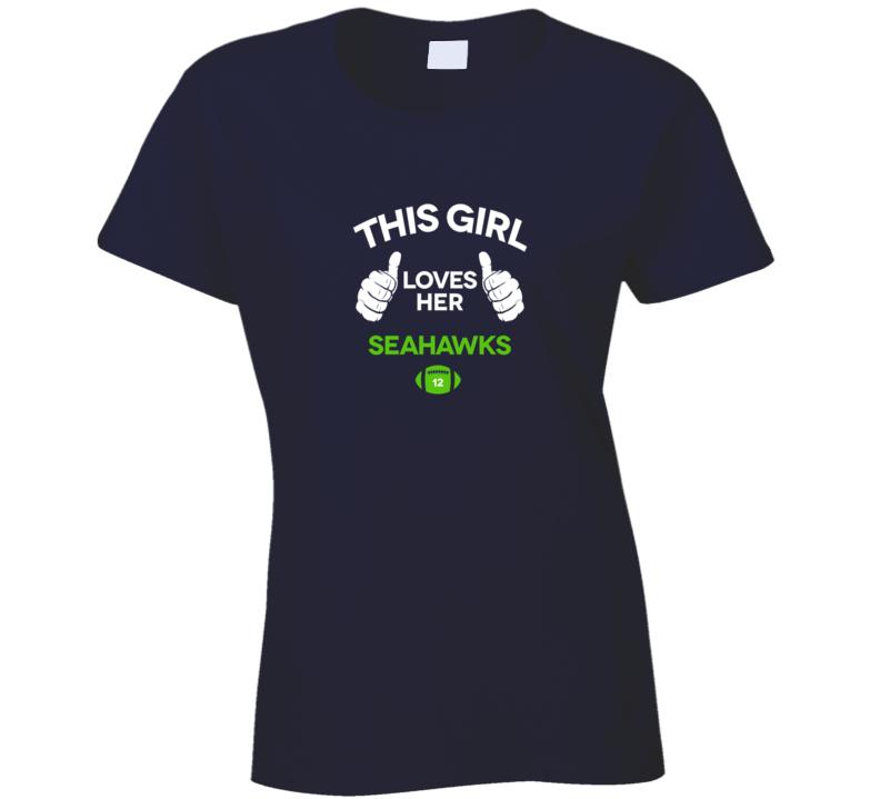 This Girl Loves Her Seattle Seahawks, Seahawks T Shirt