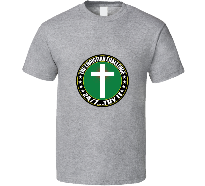 The Christian Challenge 24/7... Try It Faith Blessed Boss Entrepreneur Teacher Student Cross God Jesus Lord Church Bible Inspirational Motivational Christian Religious Pop Culture Hustle Funny Gift Coronavirus TShirt