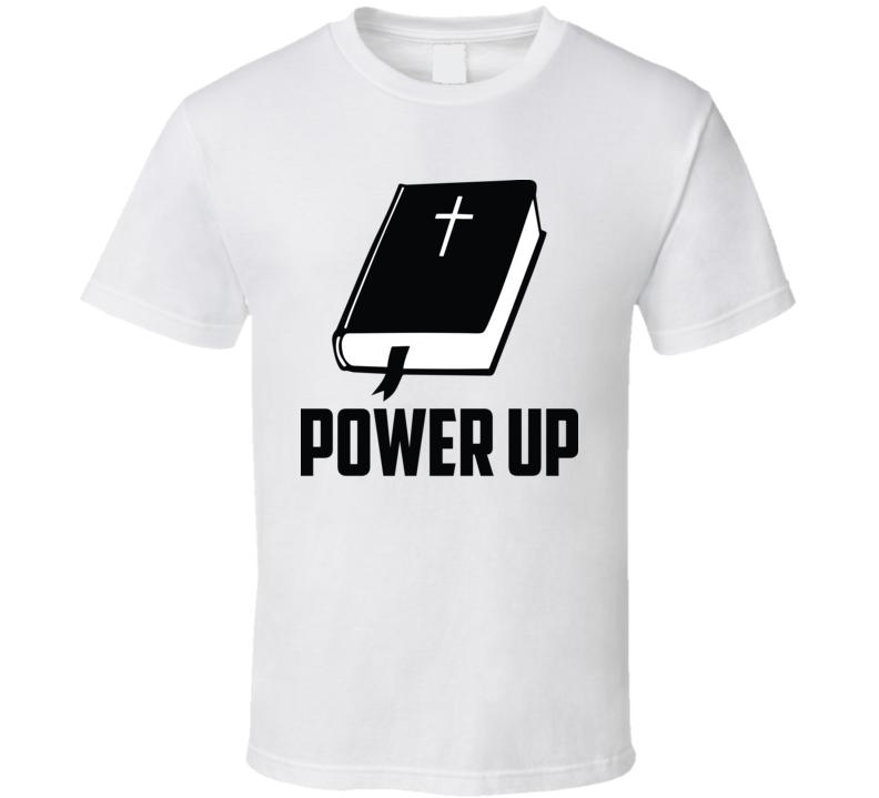 Power Up Faith Blessed Boss Entrepreneur Teacher Student God Jesus Lord Church Bible Inspirational Motivational Christian Religious Pop Culture Hustle Funny Gift Coronavirus TShirt