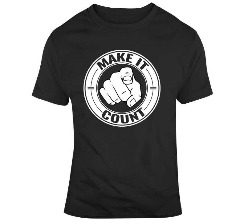 Make It Count Faith Blessed Boss Entrepreneur Teacher Student Education Money God Jesus Lord Church Bible Inspirational Motivational Christian Religious Pop Culture Hustle Funny Gift TShirt