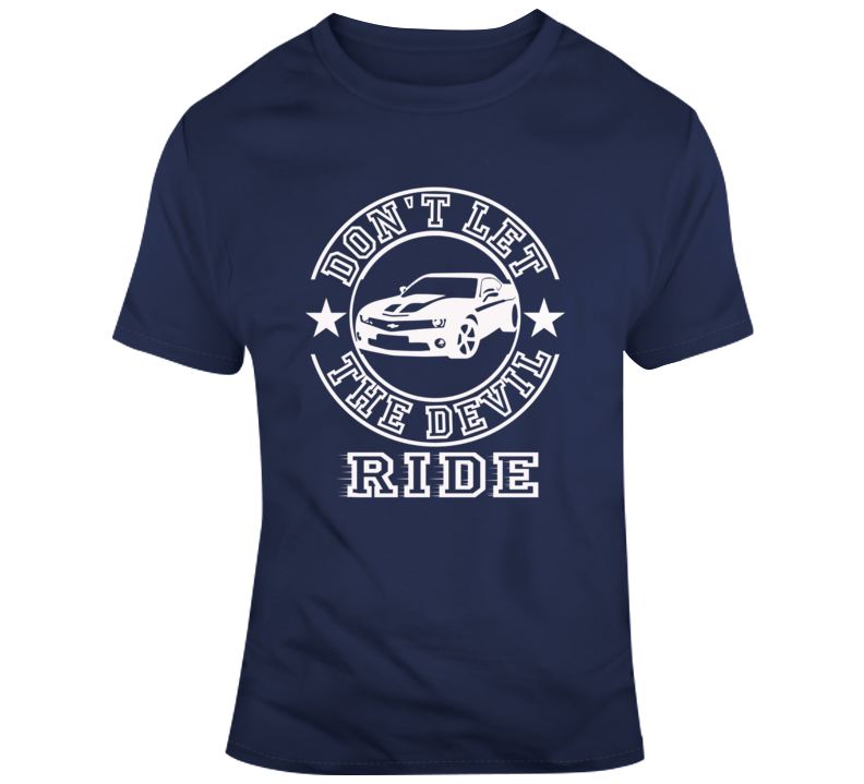 Don't Let The Devil Ride Faith Blessed Boss Entrepreneur Teacher Student Education Chevy God Jesus Lord Church Bible Inspirational Motivational Christian Religious Pop Culture Hustle Funny Gift Coronavirus TShirt