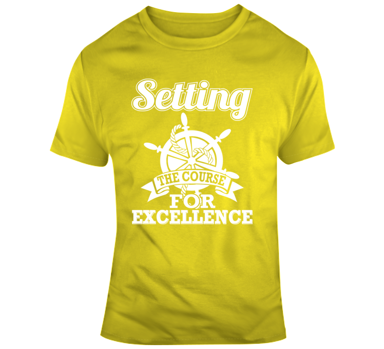 Setting The Course For Excellence Faith Blessed Boss Entrepreneur Teacher Student Education God Jesus Lord Church Bible Inspirational Motivational Christian Religious Ocean Sea Sail Pop Culture Hustle Funny Gift TShirt