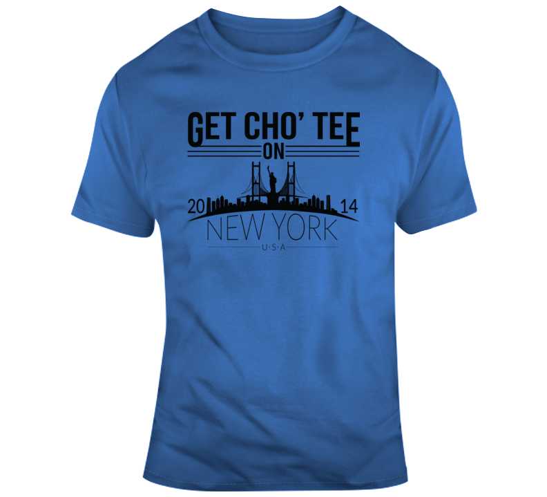 Get Cho' Tee On New York #1 Faith Blessed Boss Entrepreneur Teacher Student Education God Jesus Lord Church Bible Inspirational Motivational Christian Religious Pop Culture Hustle Funny Gift TShirt