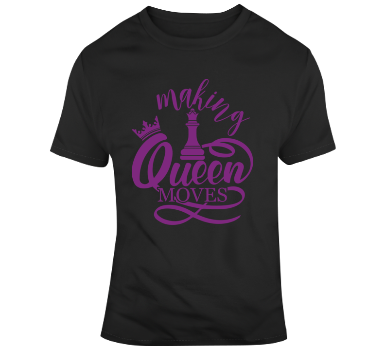 Making Queen Moves Faith Blessed Boss Entrepreneur Teacher Student Education God Jesus Lord Church Bible Inspirational Motivational Christian Religious Pop Culture Hustle Funny Gift TShirt