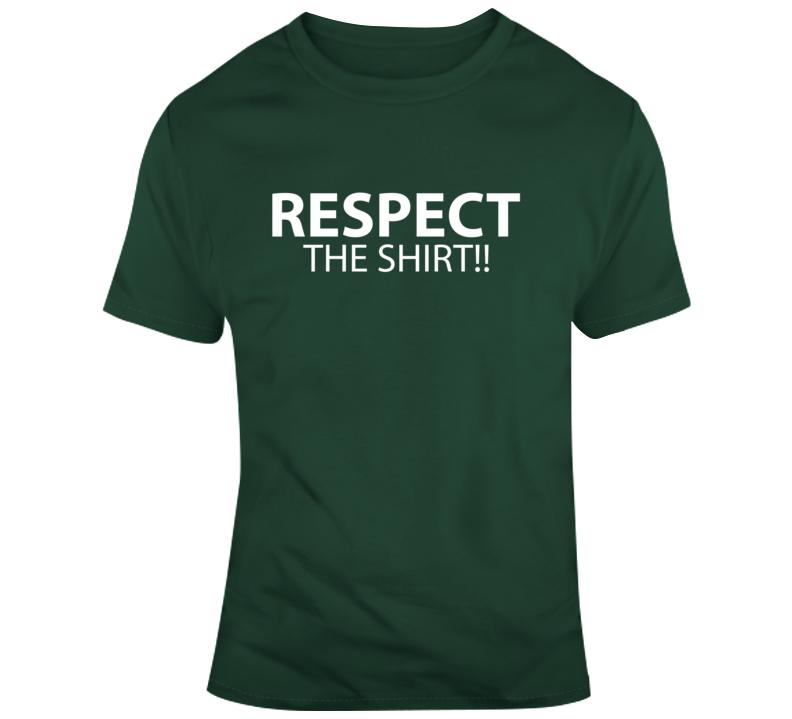 Respect The Shirt!! Faith Blessed Boss Entrepreneur Teacher Student God Jesus Lord Church Bible Inspirational Motivational Christian Religious Pop Culture Hustle Funny Gift TShirt