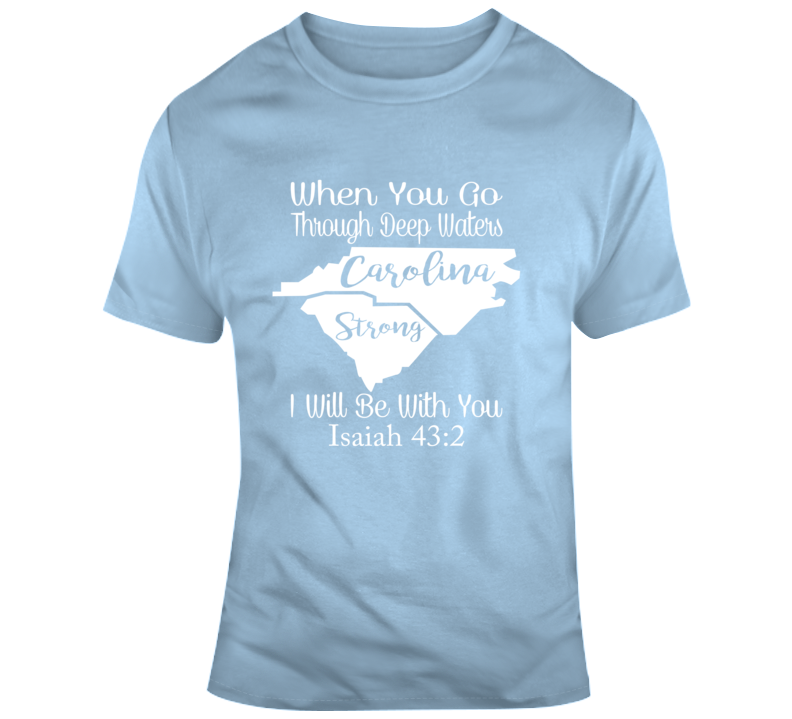 Carolina Strong_White Faith Blessed God Jesus Lord Church Bible Inspirational Motivational Christian Religious Pop Culture Hustle Funny Gift TShirt