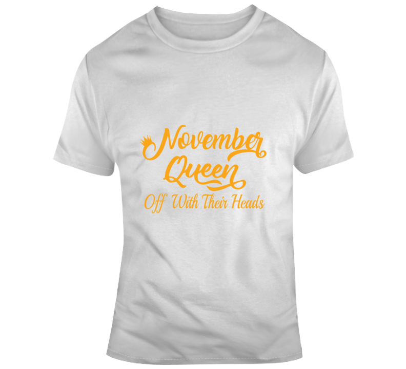 November Queen Off With Their Hands Women Faith Blessed Boss Entrepreneur God Jesus Lord Church Bible Inspirational Motivational Christian Religious Pop Culture Hustle Funny Gift TShirt