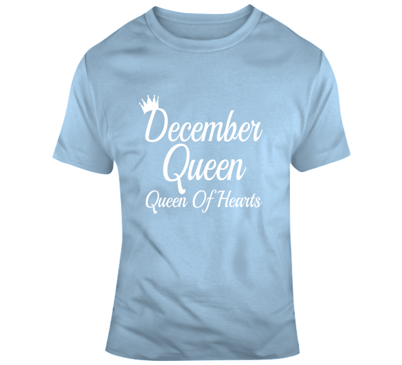 December Queen Of Hearts Women Faith Blessed Boss Entrepreneur God Jesus Lord Church Bible Inspirational Motivational Christian Religious Pop Culture Hustle Funny Gift TShirt