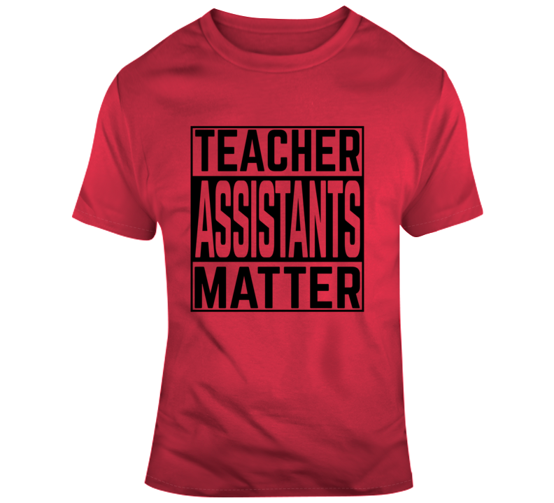 Teacher Assistants Matter Faith Blessed Boss Student School Education God Jesus Lord Church Bible Inspirational Motivational Christian Religious Pop Culture Hustle Funny Gift Coronavirus TShirt