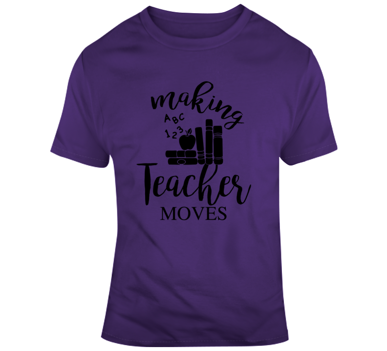 Making Teacher Moves Faith Blessed Boss Teacher Student School Education God Jesus Lord Church Bible Inspirational Motivational Christian Religious Pop Culture Hustle Funny Gift Coronavirus TShirt