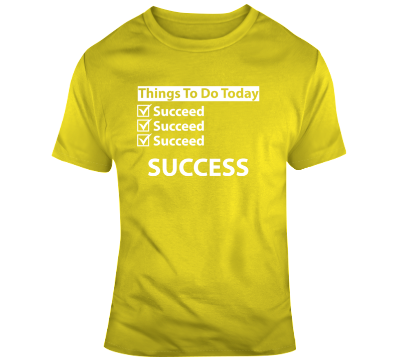 Success Succeed Things To Do Today Faith Blessed Boss Entrepreneur Crown God Jesus Lord Church Bible Inspirational Motivational Christian Religious Pop Culture Hustle Funny Gift Coronavirus TShirt