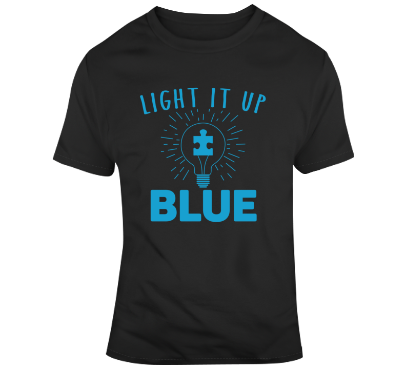 Light It Up Blue Autism Awareness Faith Blessed God Jesus Lord Church Bible Inspirational Motivational Christian Religious Pop Culture Hustle Gift TShirt