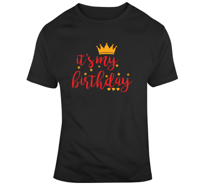 It's My Birthday Crown Diamonds Stars Faith Blessed God Jesus Lord Church Bible Inspirational Motivational Christian Religious Pop Culture Hustle Gift TShirt