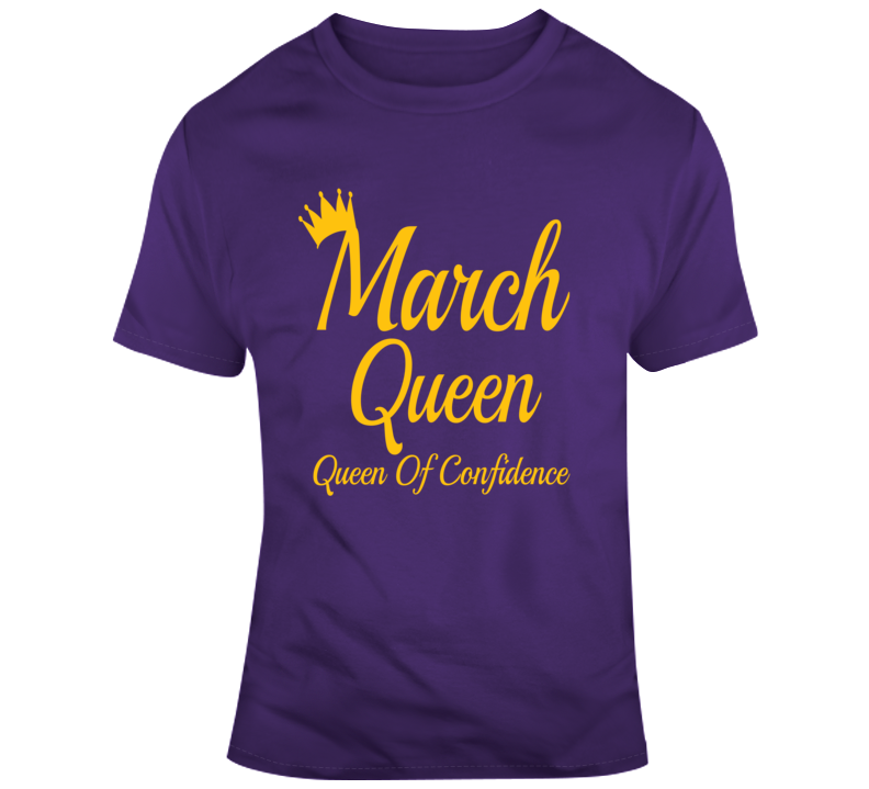 March Queen Of Confidence Birthday Crown Faith Blessed Boss God Jesus Lord Church Bible Inspirational Motivational Christian Religious Pop Culture Hustle Funny Gift TShirt
