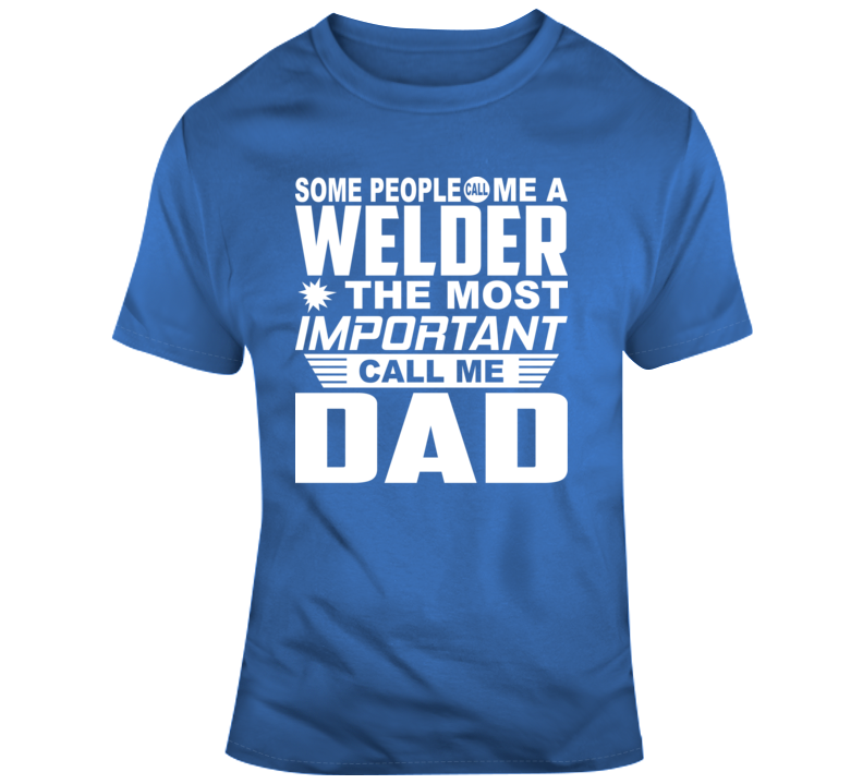 Welder Dad Faith Blessed God Jesus Lord Church Bible Inspirational Motivational Christian Religious Pop Culture Hustle Funny Gift TShirt