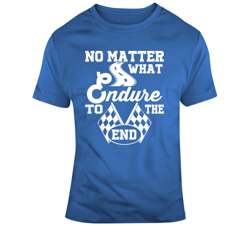 Endure To The End Journey Race  Road Travel Faith Blessed Crown Hope God Jesus Lord Church Bible Inspirational Motivational Christian Religious Pop Culture Hustle Gift Coronavirus TShirt