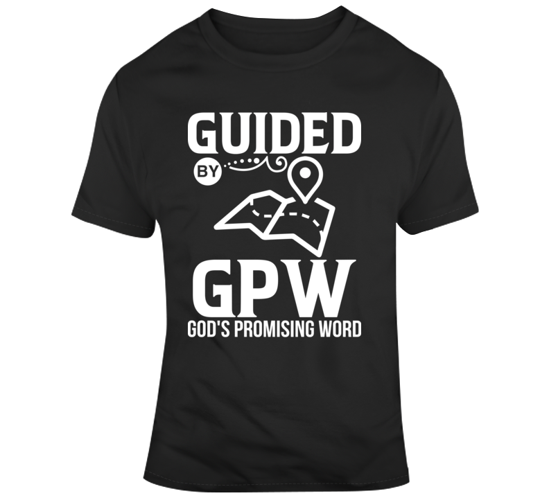 Guided By GPW Faith Blessed Boss Entrepreneur Success God Jesus Lord Church Bible Inspirational Motivational Christian Religious Pop Culture Gift Coronavirus TShirt