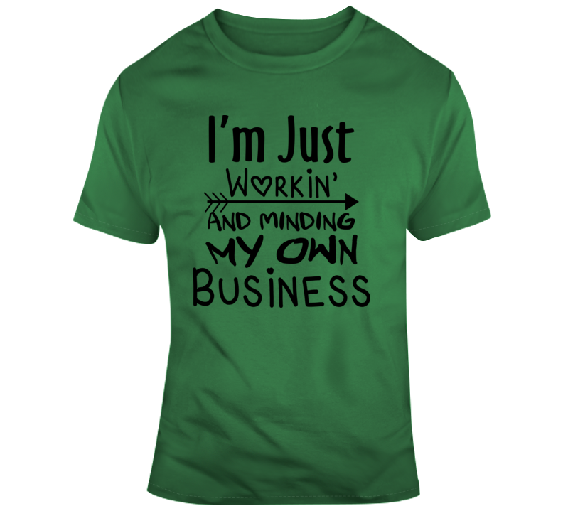 I'm Just Workin' Faith Blessed Boss Entrepreneur Success God Jesus Lord Church Bible Inspirational Motivational Christian Religious Pop Culture Gift Coronavirus TShirt