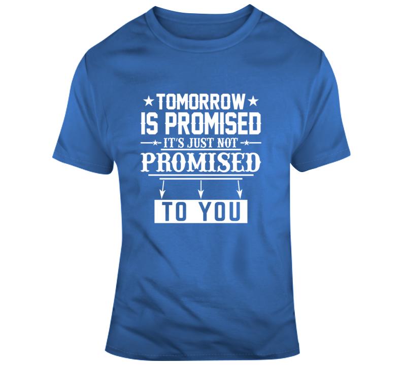 Tomorrow Is Promised Faith Blessed Boss Entrepreneur Success God Jesus Lord Church Bible Inspirational Motivational Christian Religious Pop Culture Gift Coronavirus TShirt