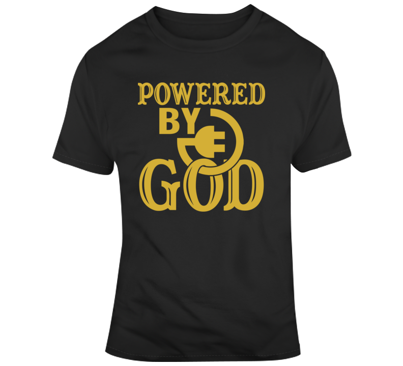 Powered By God Faith Blessed Boss Entrepreneur Success God Jesus Lord Church Bible Inspirational Motivational Christian Religious Pop Culture Gift Coronavirus TShirt