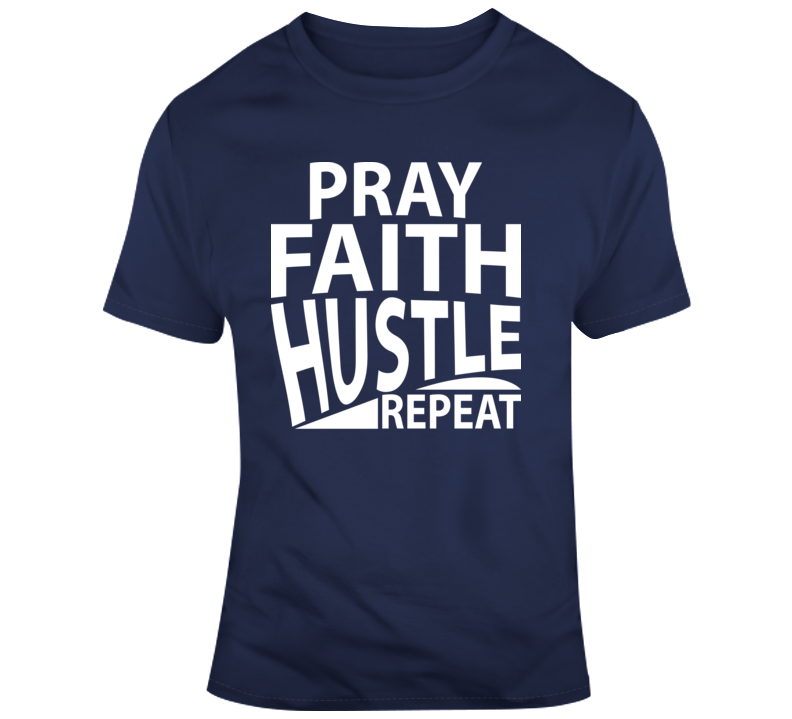 Pray Faith Hustle Repeat Faith Blessed Boss Entrepreneur Success Crown God Jesus Lord Church Bible Inspirational Motivational Christian Religious Pop Culture Hustle Gift TShirt