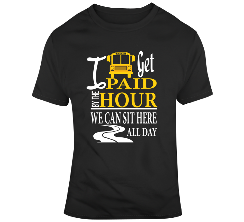 I Get Paid_Bus T Shirt