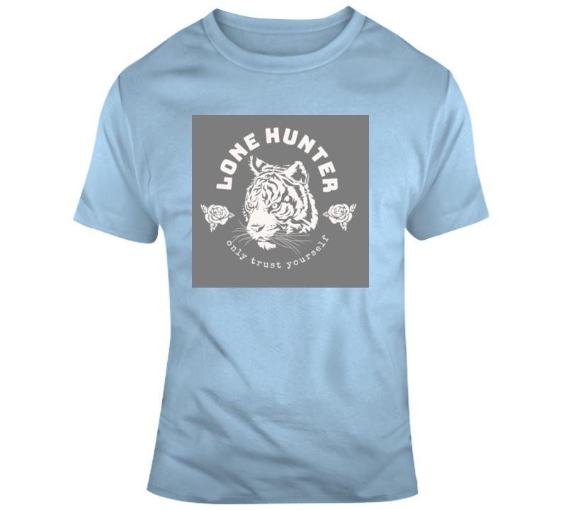 Tiger King_Lone Hunter Animal Boss Entrepreneur Nurse Teacher Inspirational Motivational Pop Culture Hustle World Global Gift Pandemic Coronavirus Covid-19 TShirt