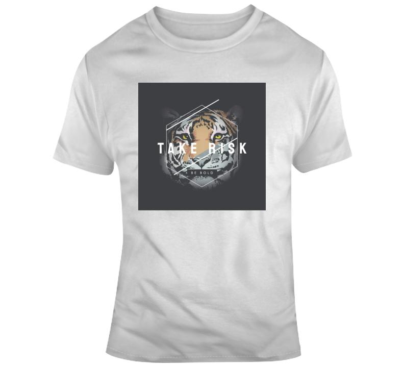 Tiger King_Take Risk Animal Boss Entrepreneur Nurse Teacher Inspirational Motivational Pop Culture Hustle World Global Gift Pandemic Coronavirus Covid-19 TShirt