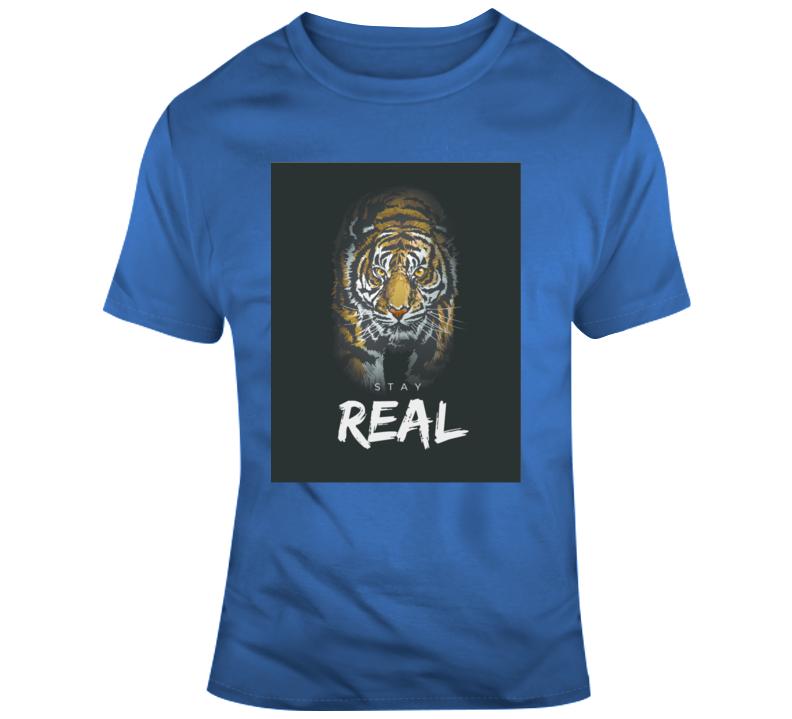 Tiger King_Stay Real Animal Boss Entrepreneur Nurse Teacher Inspirational Motivational Pop Culture Hustle World Global Gift Pandemic Coronavirus Covid-19 TShirt