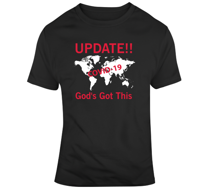 God's Got This_Update!! Boss Entrepreneur Nurse Teacher Inspirational Motivational Pop Culture Hustle World Global Gift Pandemic Coronavirus Covid-19 TShirt